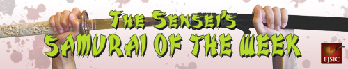 The Sensei's Samurai of the Week